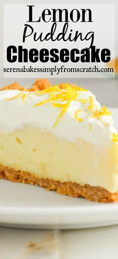 Luscious Lemon Pudding Cheesecake! serenabakessimplyfromscratch.com