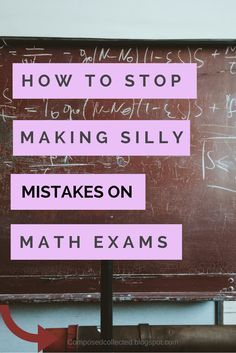 how to stop making silly mistakes on math exams