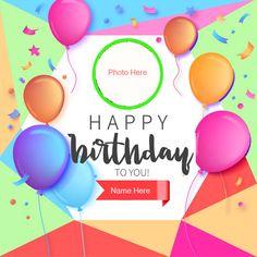new Happy Birthday Photo Frames Birthday Wishes With Photo, Birthday Wishes With Name, Happy Birthday Wishes Cake, Birthday Photo Frame, Happy Birthday Frame, Happy Birthday Cake Images, One Year Birthday, Happy Birthday Flower, Birthday Frames
