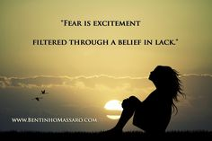 BENTINHO MASSARO - Fear is excitement filtered through a belief in lack. - Inspirational Quotes - 14-day free trial https://www.trinfinityacademy.com