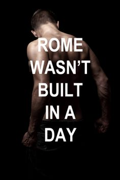 Rome was not Built in a Day Essay