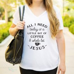 All I need today is a little bit of Coffee & a whole lot of Jesus Tshirt - Womens Clothing. Womens Tshirt. Graphic Tee - Tickled Teal