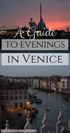 How to spend an evening in Venice, Italy. Evenings in Venice. Venice evenings. Where to go for dinner in Venice.
