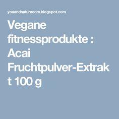 Vegane fitnessprodukte : Acai Fruchtpulver-Extrakt 100 g