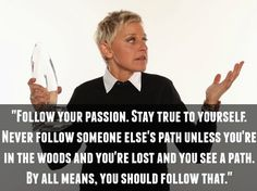 Ellen DeGeneres Quotes That Prove She's The Greatest Ever and so funny Great Quotes, Quotes To Live By, Funny Quotes, Inspirational Quotes, Awesome Quotes, Humor Quotes, Flirting Quotes, Daily Quotes, The Words