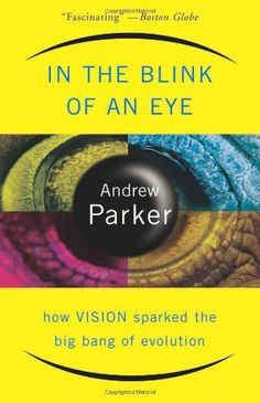 In The Blink Of An Eye: How Vision Sparked The Big Bang Of Evolution by Andrew Parker, http://www.amazon.com/dp/0465054382/ref=cm_sw_r_pi_dp_D5lKrb0AQ891P