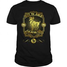 Awesome Tee  IT IS AN ARIES T shirts
