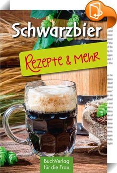 Schwarzbier - Rezepte & mehr    :  Lassen sie sich verführen zum Kochen und Backen mit Schwarzbier – mit über 30 Rezepten für herzhafte und süße Gerichte, die durch die dunkle Zutat zu etwas ganz Besonderem werden. Dazu erfahren Sie Interessantes aus der Brauereigeschichte, warum Schwarzbier so gesund ist oder welche Biersorte zu welchem Gericht passt.  Inkl. Anhang mit Adressen und Angeboten von Schwarzbierbrauereien in Deutschland. Ein Büchlein aus unserer Minibibliothek, die im West...