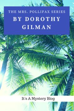 Author Post: Dorothy Gilman Novels in the Mrs. Mystery Series, Thriller, Plant Leaves, Novels, Author, Blog, Writers, Blogging, Fiction
