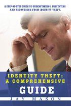 Identity Theft: A Comprehensive Guide