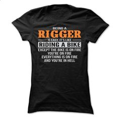 BEING A RIGGER T SHIRTS - #shirt #hoodie womens. PURCHASE NOW => https://www.sunfrog.com/Geek-Tech/BEING-A-RIGGER-T-SHIRTS-Ladies.html?68278