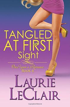 Tangled At First Sight (Book 6, Once Upon A Romance Series): Volume 6 by Laurie LeClair http://www.amazon.co.uk/dp/1507555067/ref=cm_sw_r_pi_dp_ZUnlvb0SQJ169