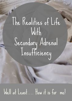 Adrenal Insufficiency What living with Adrenal Insufficiency is like for me. Addisons Secondary AI Cortisol Replacement Therapy