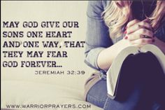 May God give our sons one heart and one way, that they may fear God forever. ~Jeremiah 32:39 #PrayingForBoys