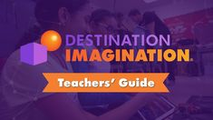Teachers' Intro to Destination Imagination
