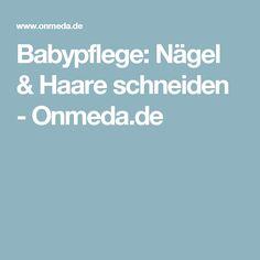 Babypflege: Nägel & Haare schneiden - Onmeda.de