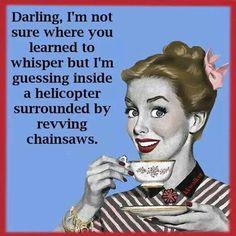 Ha! She's talking about me. #teamterriblewhisper