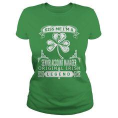 Kiss Me I Am A Senior Account Manager Original Irish Legend T Shirt, Hoodie Senior Account Manager