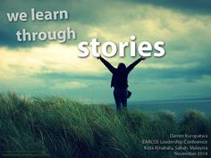 We Learn Through Stories - #storytelling #digitalstorytelling