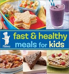 Pillsbury Fast and Healthy Meals for Kids by Pillsbury