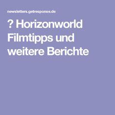 ▸ Horizonworld Filmtipps und weitere Berichte