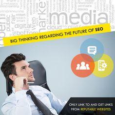 Big Thinking Regarding The Future Of SEO