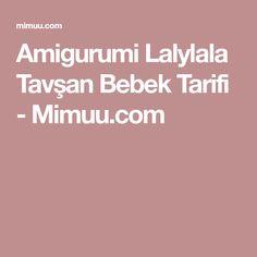 Amigurumi Lalylala Tavşan Bebek Tarifi - Mimuu.com