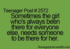 """I know this says """"Teenage Post"""", but I think it is for everyone who is always there for others. Like this!"""