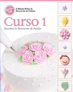 Curso 1 Wilton - Descubra la decoración de pasteles Este curso es el perfecto para comenzar a decorar tus primeros pasteles. Verás la forma correcta de ...