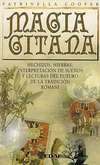 Magia gitana de Patrinella Cooper editado por Edaf. Magia gitana es una obra práctica con la que usted podrá desarrollar su poder mágico, su conexión con la naturaleza y aprender los ancestrales secretos de la tradición gitana.