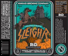 "This is Imperial Pumpkin Sleigh'r and it is part of the R&D (Rare & Delicious) series.  This Imperial dark double Alt ale is brewed with pumpkin (300 lbs of organic pumpkins) and brown sugar, and this ""wicked stepbrother of Sleigh'r"" will be packaged in 22oz bottles (and kegs) and hit 9%-AbV and 70 IBU."