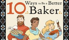 10 Ways to Be a Better Baker - These practical kitchen tips will transform your baking routine.