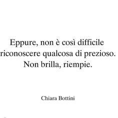 Verissimo Verona, Italian Phrases, Beautiful Words, Quotations, Reflection, Inspirational Quotes, Thoughts, Romanticism, Frases