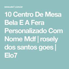10 Centro De Mesa Bela E A Fera Personalizado Com Nome Mdf | rosely dos santos goes | Elo7