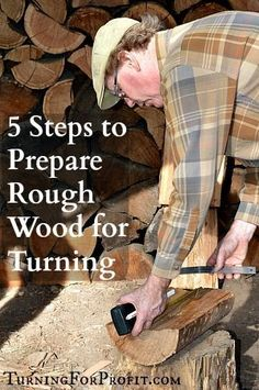 5 Steps to Prepare Rough Wood for Turning - Turning for Profit #Woodlathe