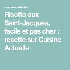 Risotto aux Saint-Jacques, facile et pas cher : recette sur Cuisine Actuelle