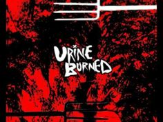 Urine Burned - YouTube