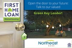We'd like to introduce you to today's Green Key Lender: Northeast Bank! Call Northeast Bank and ask about our First Home Loan with $3,500 towards down payment and closing costs. mainehousing.org/mainehousing-lenders