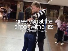 Greet you at the airport with a kiss / Bucket List Ideas / Before I Die Boyfriend Bucket Lists, Boyfriend Goals, Future Boyfriend, Ideal Boyfriend, Future Husband, Relationship Bucket List, Relationship Goals, Relationships, Romantic Bucket List
