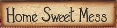 """primitive wood """"Home Sweet Mess"""" sign crackle farmhouse country home decor #PrimitiveCountry #handpaintedbyseller"""