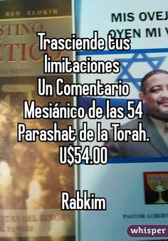 Trasciende tus limitaciones  Un Comentario Mesiánico de las 54 Parashat de la Torah. U$54.00                                              Rabkim