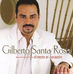 """Uno de los diez mejores cantantes de salsa. Gilberto Santa Rosa - Puerto Rico - """"El caballero de la salsa"""""""