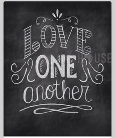 Love one another Wall Art Pictures, Love One Another, Be Still, Chalkboard, John 13, Happy, Artist, Of My Life, Whiteboard