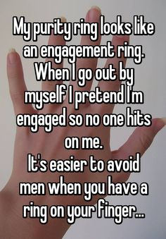 """""""I just want a guy that sees my purity ring as a privilege instead of a challenge."""" All confessions courtesy of Whisper."""