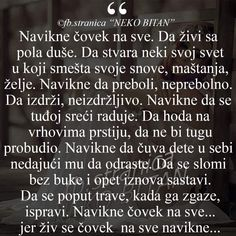 Maša to zna, živim sa pol duše Words Quotes, Wise Words, Life Quotes, Classy Quotes, Romantic Quotes, Inspiring Quotes About Life, Inspirational Quotes, Motivational, Beast Quotes