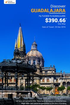 Today's Deal: Tucson (TUS) to Guadalajara (GDL) at Just $390.66 (One Way)! Date of Travel – 25 Dec 2016; Visit: www.cheapflightsfares.com