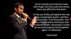 😂😂😂😂 bahahahahahahahaha Having children does not add to the dynamic of marriage-- it CHANGES it. And it's a gamble what those changes will be. Not Having Kids, Funny Comedians, Childfree, Life Advice, How I Feel, Aziz Ansari, I Laughed, Haha, Hilarious