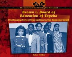 Cover image for Brown v. Board of Education of Topeka : challenging school segregation in the Supreme Court