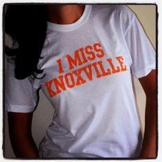 "I MISS KNOXVILLE on Etsy....i also need one that says ""I miss tennessee"" or ""i miss the south""  or both"