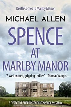 Spence at Marlby Manor (Detective Superintendent Spence M... https://www.amazon.com/dp/B01N3PS7NQ/ref=cm_sw_r_pi_dp_x_nShvybTKW7JGM